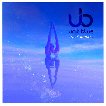 Unit Blue - Sweet Dreams EP