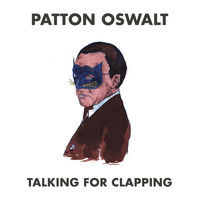 Patton Oswalt - Talking for Clapping (Explicit)
