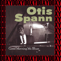 Otis Spann - Good Morning Mr. Blues (Hd Remastered Edition, Doxy Collection)