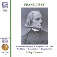 Philip Thomson - Liszt Complete Piano Music, Vol. 4: 6 Consolations & Ave Maria