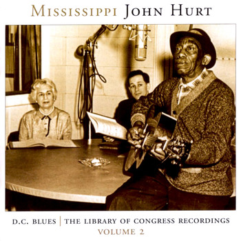 Mississippi John Hurt - D.C. Blues - The Library of Congress Recordings, Vol. 2