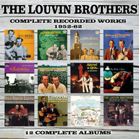 The Louvin Brothers - Complete Recorded Works: 1952 - 1962