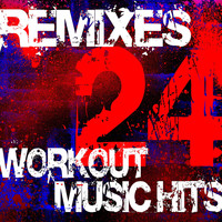 DJ ReMix Factory - 24 Remixes - Workout Music Hits