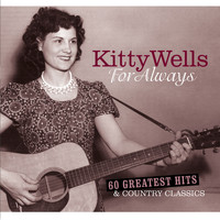 Kitty Wells - For Always