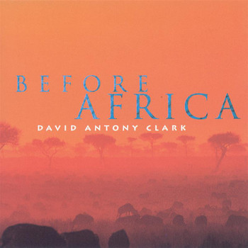 David Antony Clark - Clark, David Antony: Before Africa