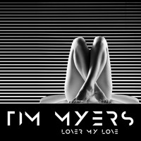 Tim Myers - Lover My Love