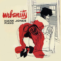 Hank Jones - Urbanity (Remastered)