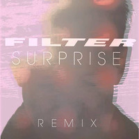 Filter - Surprise (Audrey Napoleon Remix)