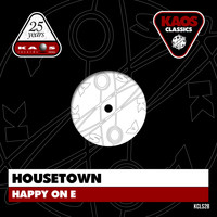 Housetown - Happy on E