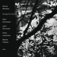 Kenny Wheeler Quintet - Songs For Quintet