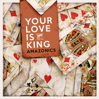 Amazonics - Your Love Is King