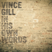 Vince Gill - In His Own Words (Commentary)