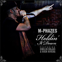 M-Phazes - Holdin' It Down (feat. Emilio Rojas & Rich Rivera) (Explicit)