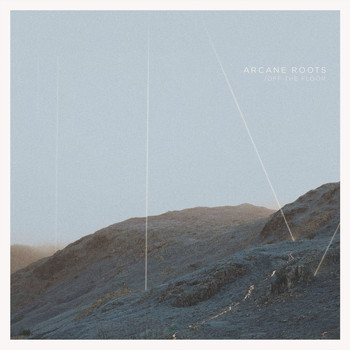 Arcane Roots - Off the Floor
