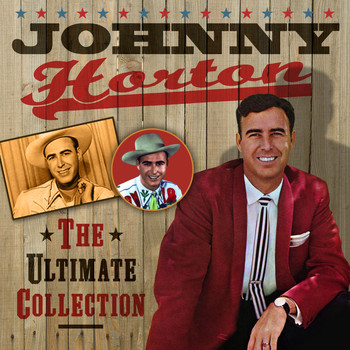 Johnny Horton - The Ultimate Collection