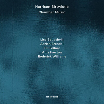 Lisa Batiashvili - Harrison Birtwistle: Chamber Music