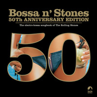 Various Artists - Bossa 'n Stones: 50th Anniversary Edition (Bonus Version)