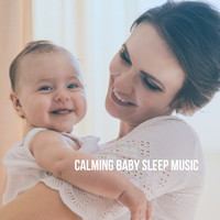 Dream Baby and Bedtime for Baby - Calming Baby Sleep Music