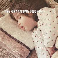 Lullaby Babies, Lullabyes and Smart Baby Lullaby - Time for a Nap: Baby Good Night