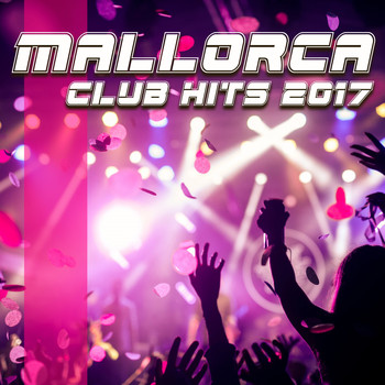 Various Artists - Mallorca Club Hits 2017