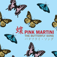 Pink Martini - The Butterfly Song (Japanese Version)