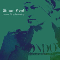 Simon Kent - Never Stop Believing