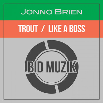 Jonno Brien - Trout / Like a Boss