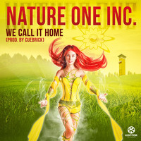 Nature One Inc. - We Call It Home (Prod. By Cuebrick)