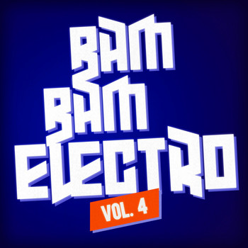 Various Artists - Bam Bam Electro, Vol. 4