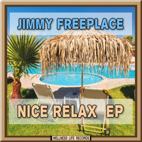 Jimmy Freeplace - Nice Relax EP