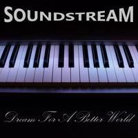 Soundstream - Dream for a Better World
