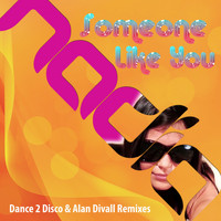 Nadia - Someone Like You (Dance 2 Disco & Alan Divall Remixes)