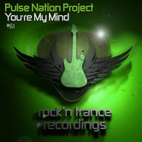 Pulse Nation Project - You're My Mind