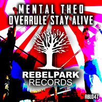 Mental Theo - Overrule Stay Alive