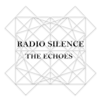 The Echoes - Radio Silence