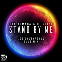 Toy Armada & DJ GRIND - Stand by Me