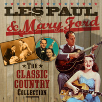 Les Paul & Mary Ford - The Classic Country Collection