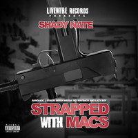 Shady Nate - Strapped Wit Macs (Explicit)