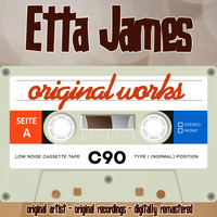 Etta James - Original Works (Original Artist, Original Recordings)
