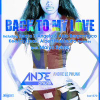 Andre Le Phunk - Back to My Love