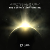 Jeremy Vancaulart & Assaf feat. Diana Leah - Two Hundred (Stay With Me)
