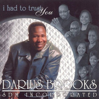 Darius Brooks - I Had to Trust You