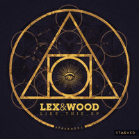 Lex & Wood - Like This EP