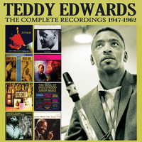 Teddy Edwards - The Complete Recordings: 1947 - 1962