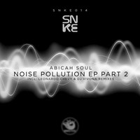 Abicah Soul - Noise Pollution Ep (Part 2)