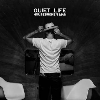 Quiet Life - Housebroken Man