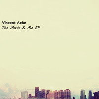 Vincent Ache - The Music & Me EP