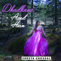 Shreya Ghoshal - Dhadkane Azad Hain - Single