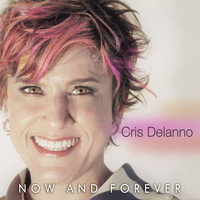 Cris Delanno - Now and Forever