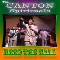 The Canton Spirituals - Heed The Call (Live)